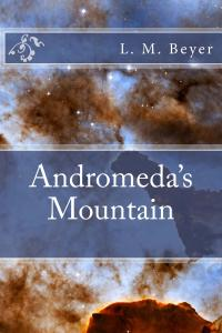 LM Beyer Andromeda's_Mountain_Cover_for_Kindle